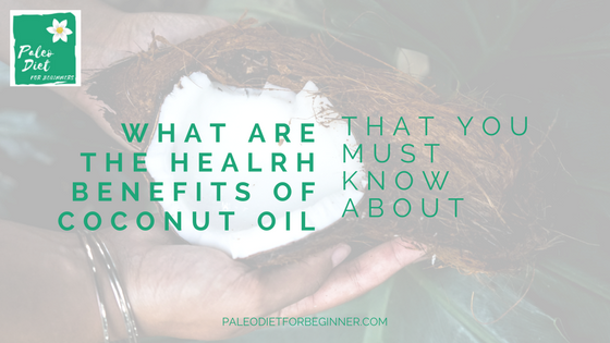 What_are_the_health_benefits_of_coconut_oil