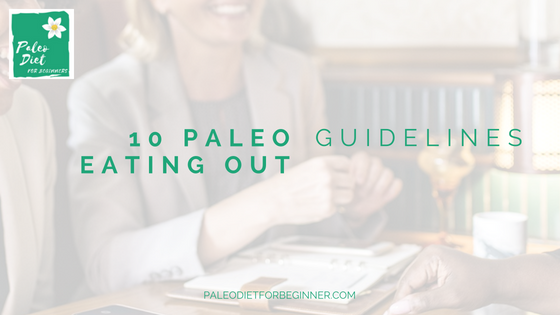 Paleo Eating Out Guidelines