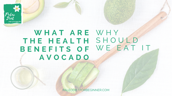 what_are_the_health_benefits_of_avocado